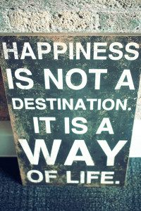 Happiness is not a destination quote. teen quote. jolihouse.com
