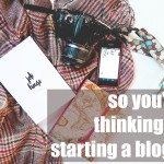 so you're thinking of starting a blog…