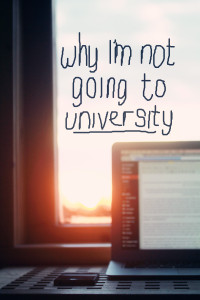 Why I'm not going to university