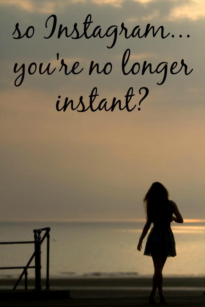 instagram-no-longer-instant